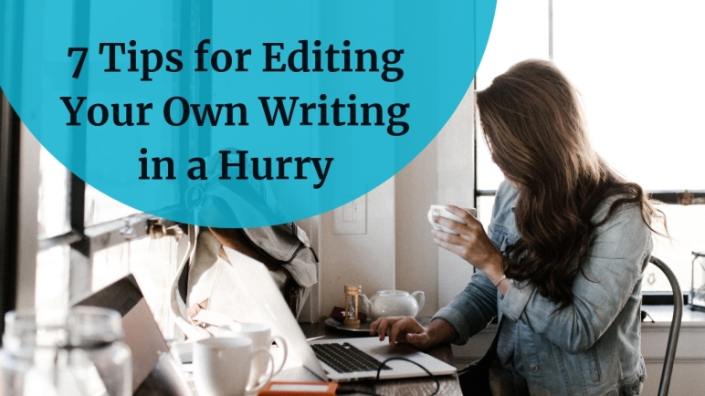 7 Tips for Editing Your Own Writing in a Hurry Blog Post